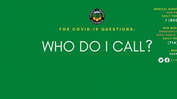 COVID-19 Medical Questions: 1 (800) 564-8448 Non-medical Questions: (714) 628-7085